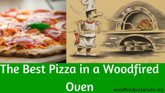 The Best Pizza in a Wood fired Pizza Oven