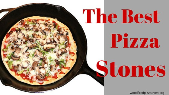 The Best Pizza Stones Wood Fired Pizza Oven