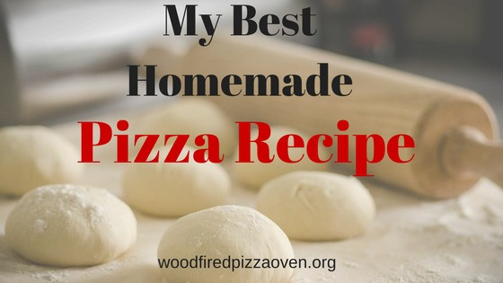 My Best Homemade Pizza Dough Recipe
