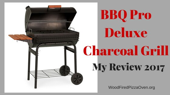 Bbq Pro Deluxe Charcoal Grill My Review 2017 Wood