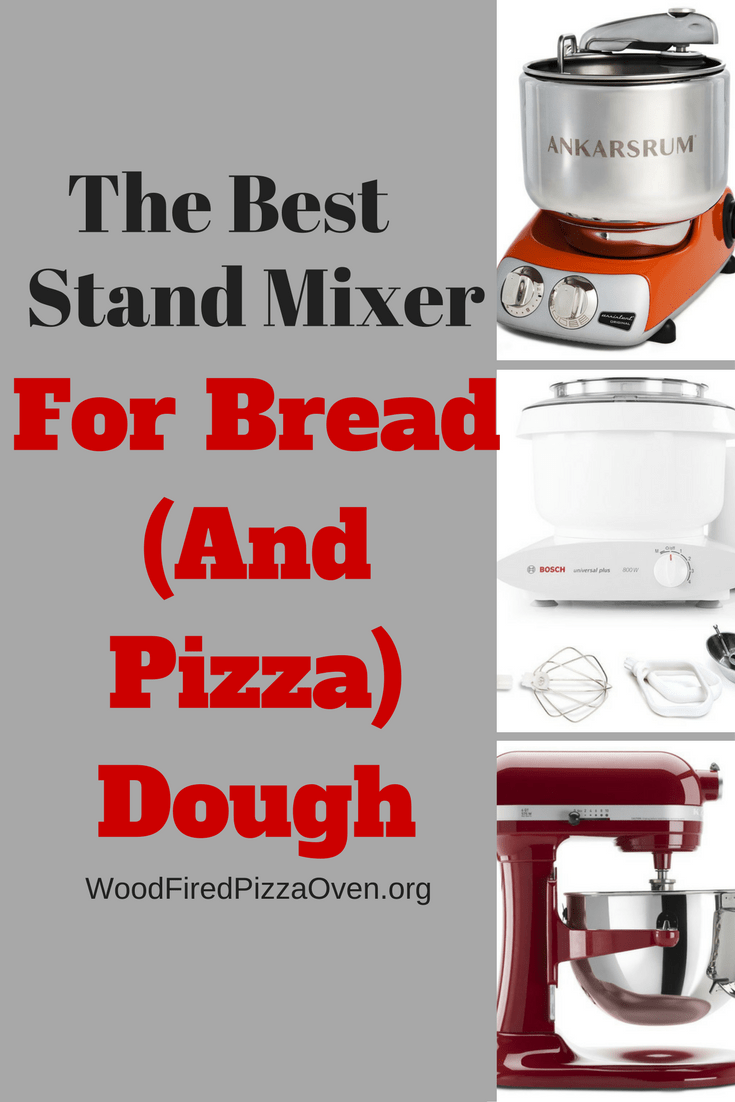 What Is The Best Stand Mixer For Bread (and Pizza) Dough - Wood ...